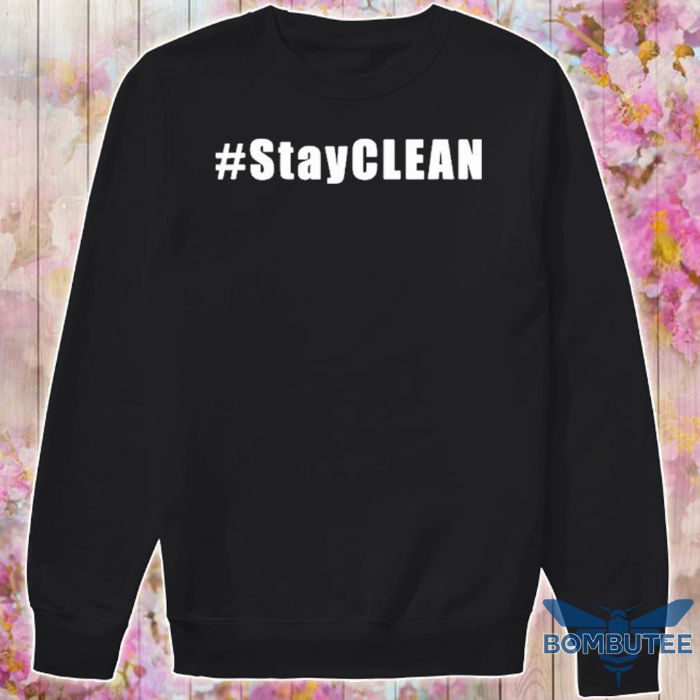 #Stayclean Shirt -sweater