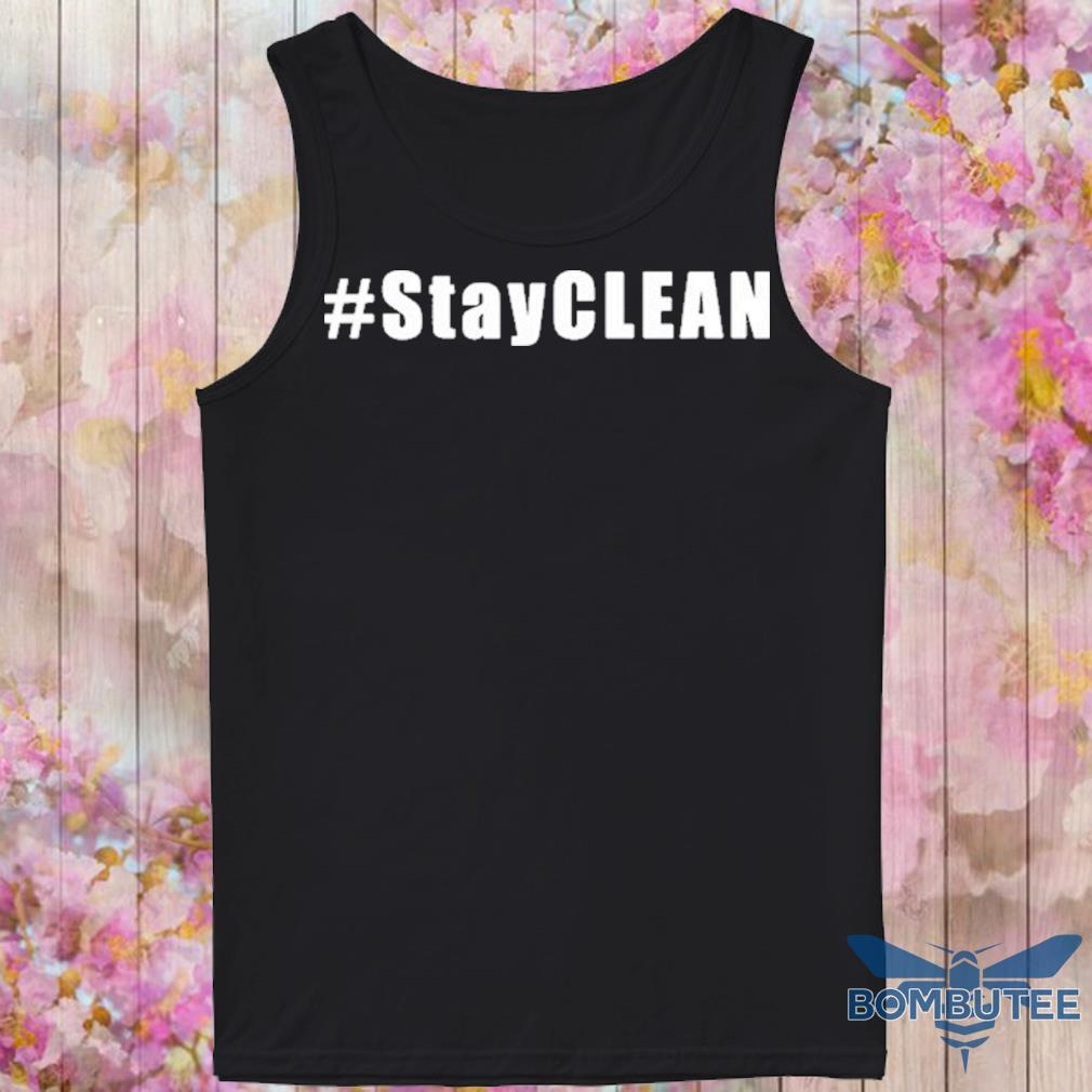 #Stayclean Shirt -tank top