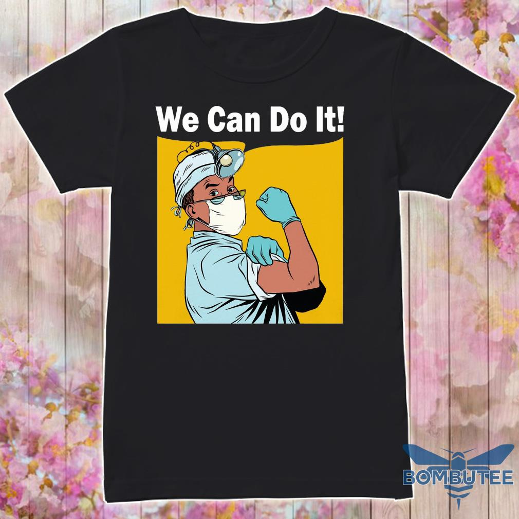 Strength doctor we can do it shirt