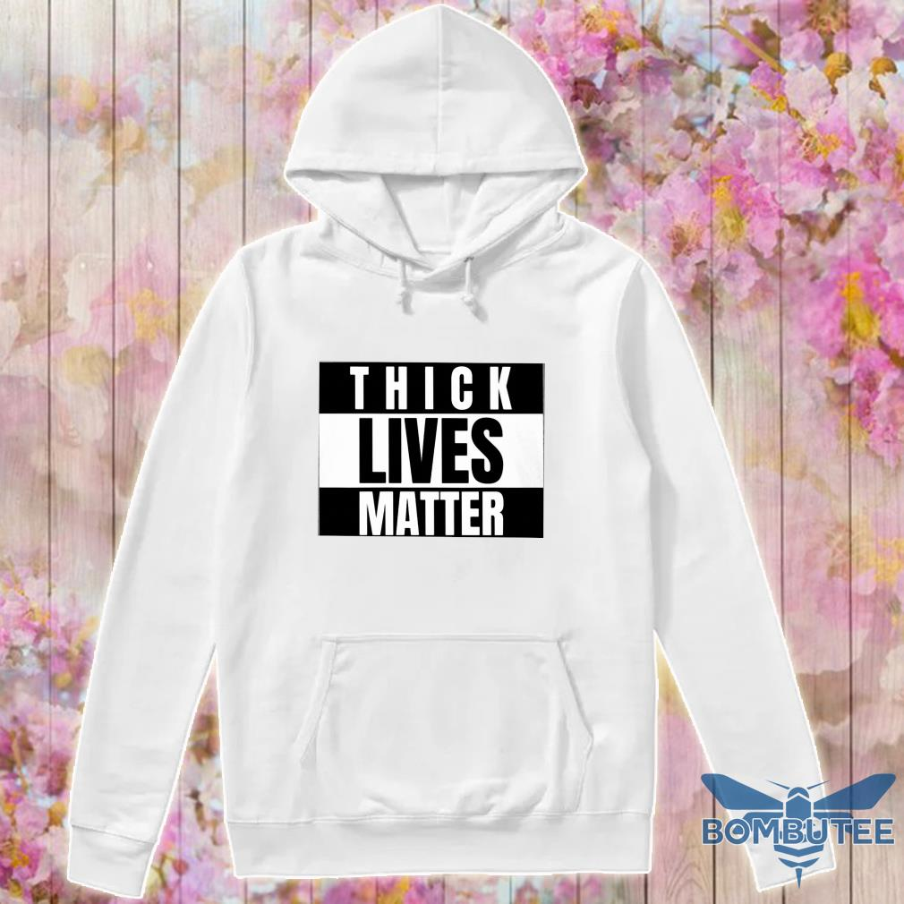 Thick lives matter s -hoodie
