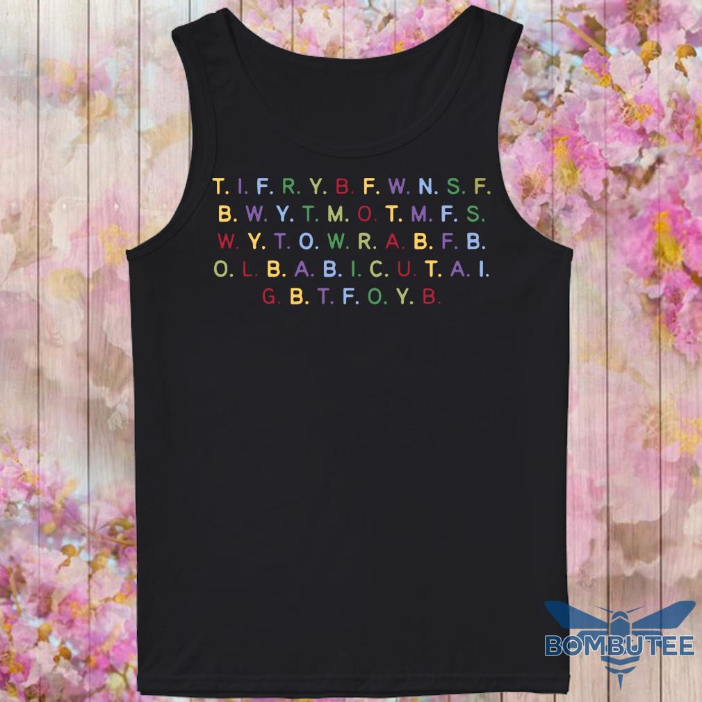 #tifrybfwnsfb T I F R Y B F W N S F B Shirt -tank top