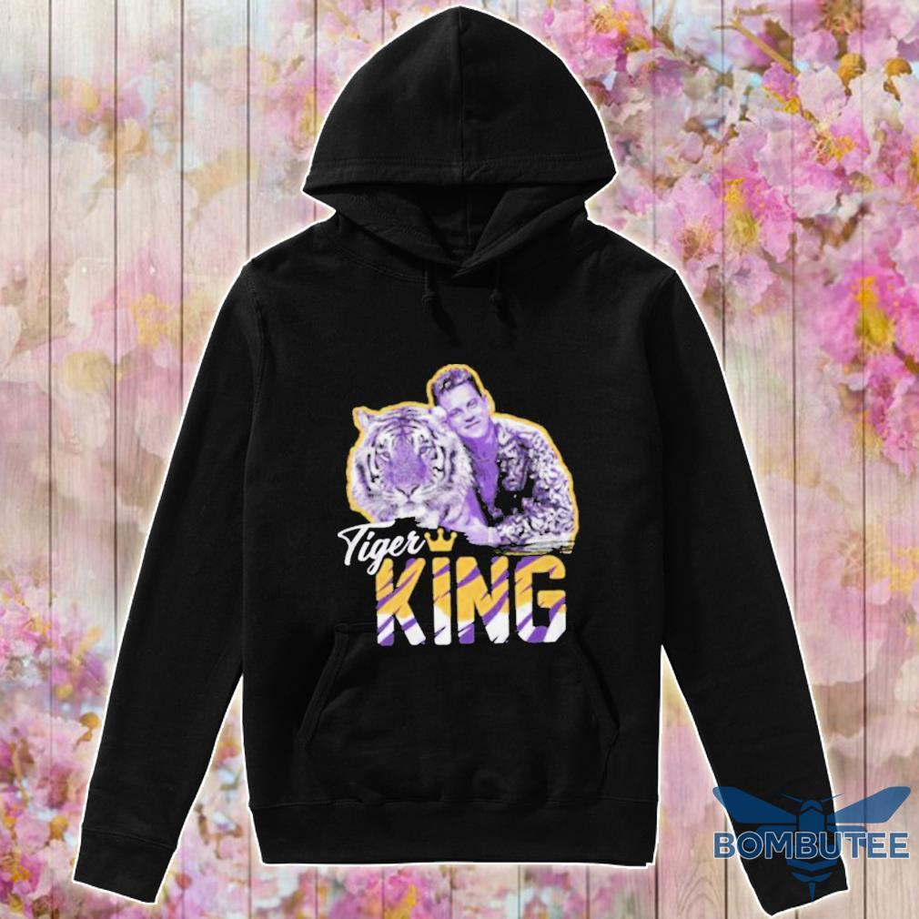 Tiger King Shirt -hoodie