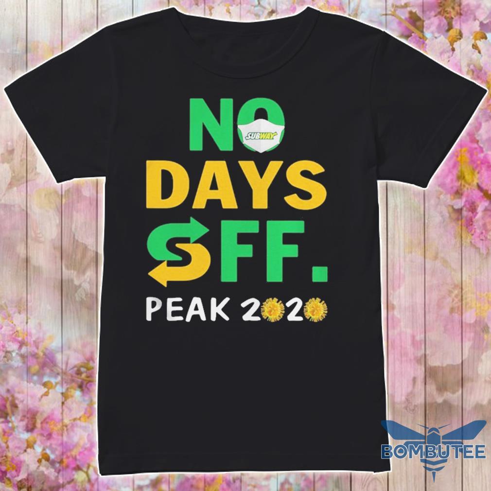 Subway No Days Off Peak 2020 Shirt