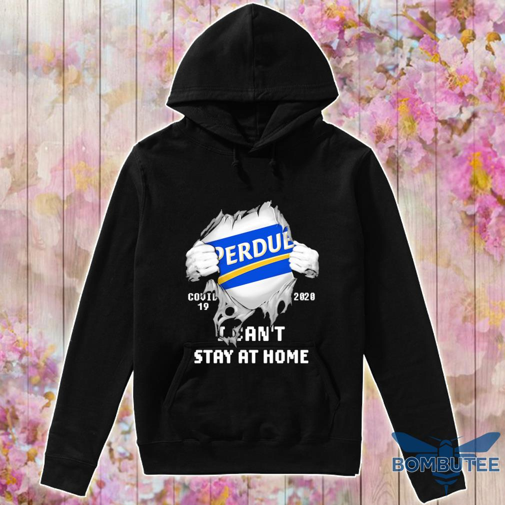 Blood inside me Perdue Farms covid-19 2020 i can't stay at home s -hoodie