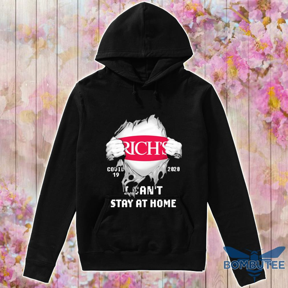 Blood inside me Rich's covid-19 2020 i can't stay at home s -hoodie