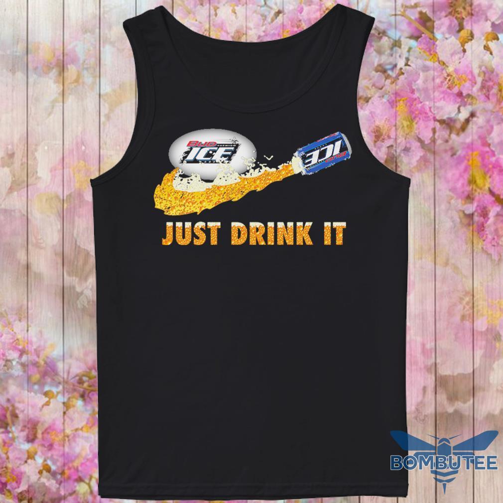 Bud Ice Beer just drink it s -tank top