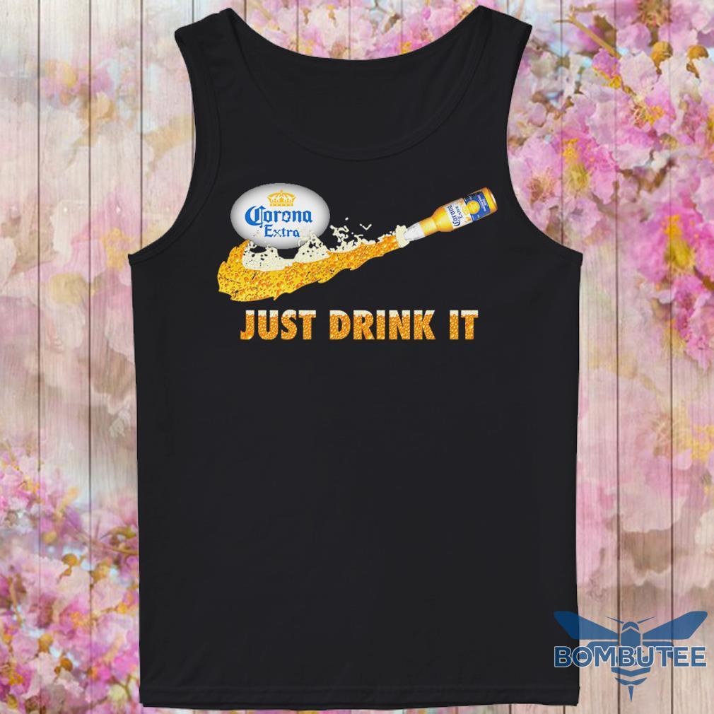 Corona extra beer Just Drink it s -tank top