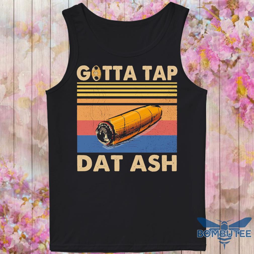 Gotta tap Dat ash vintage s -tank top