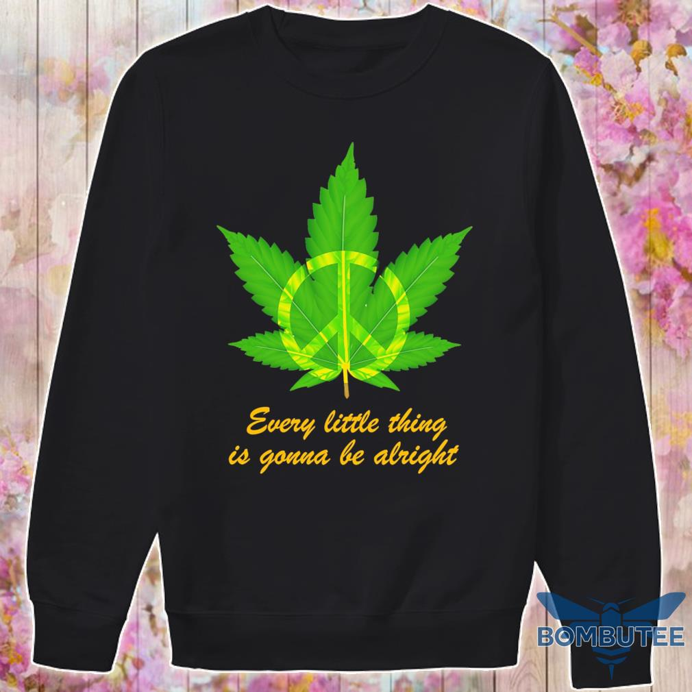 Hippie Marijuana every little thing is gonna be alright s -sweater