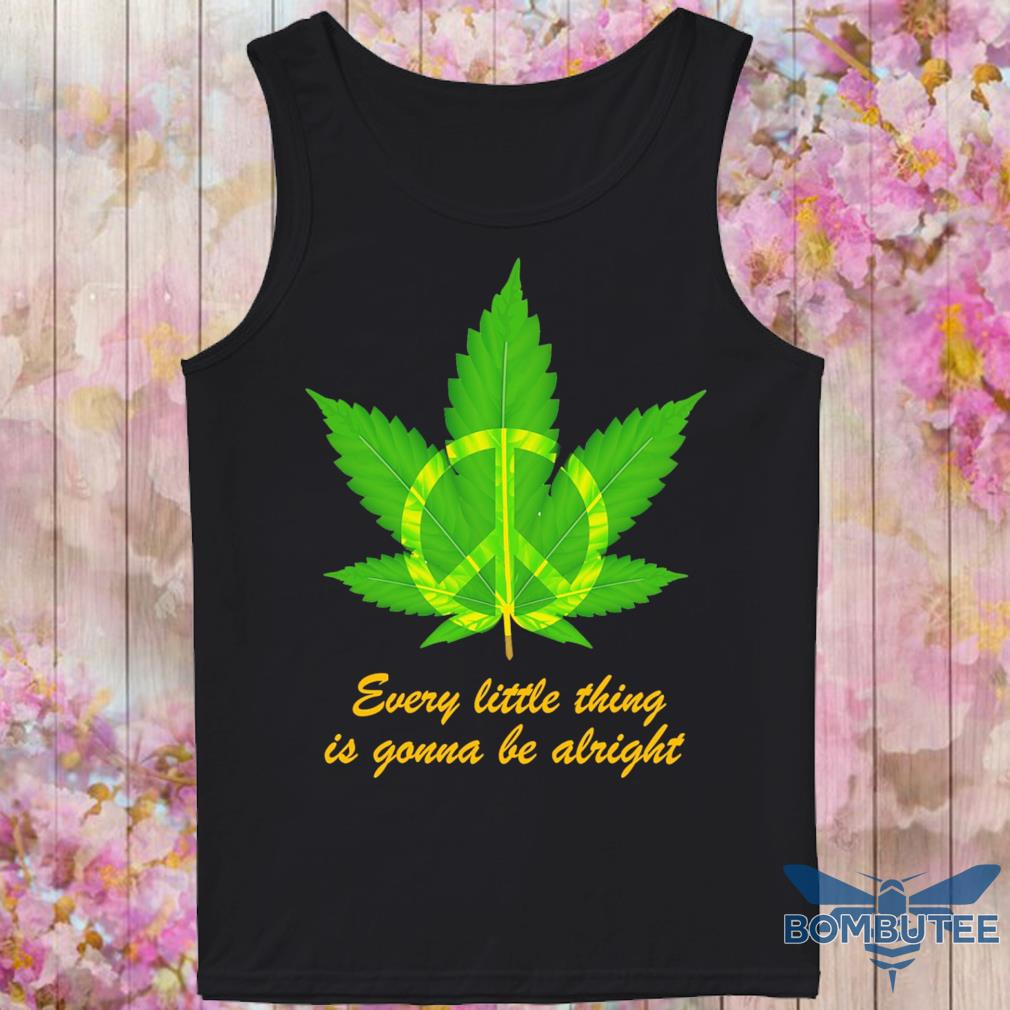 Hippie Marijuana every little thing is gonna be alright s -tank top
