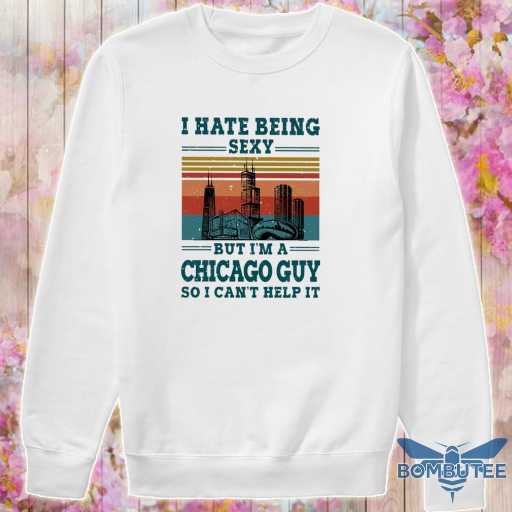 I hate being sexy but i'm a Chicago guy so i can't help it vintage s -sweater
