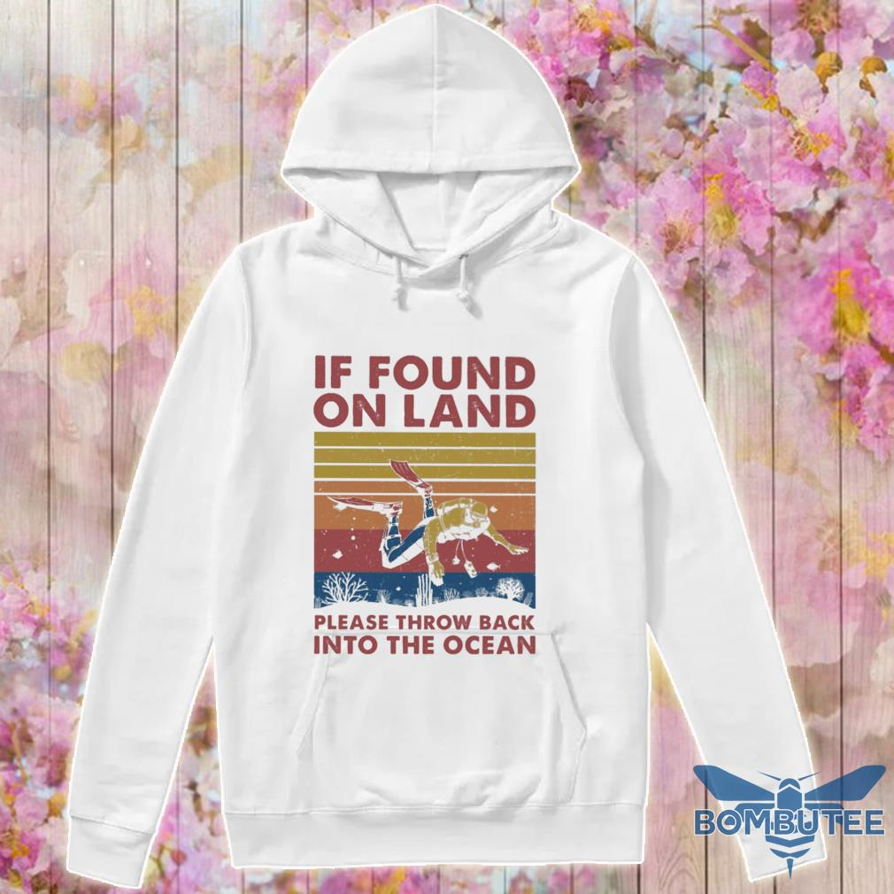 If found on land please throw back into the ocean vintage s -hoodie