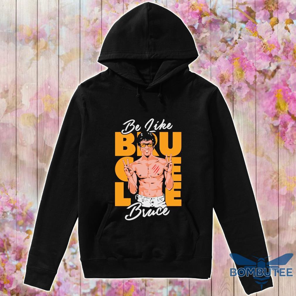Lee bruce Be like s -hoodie