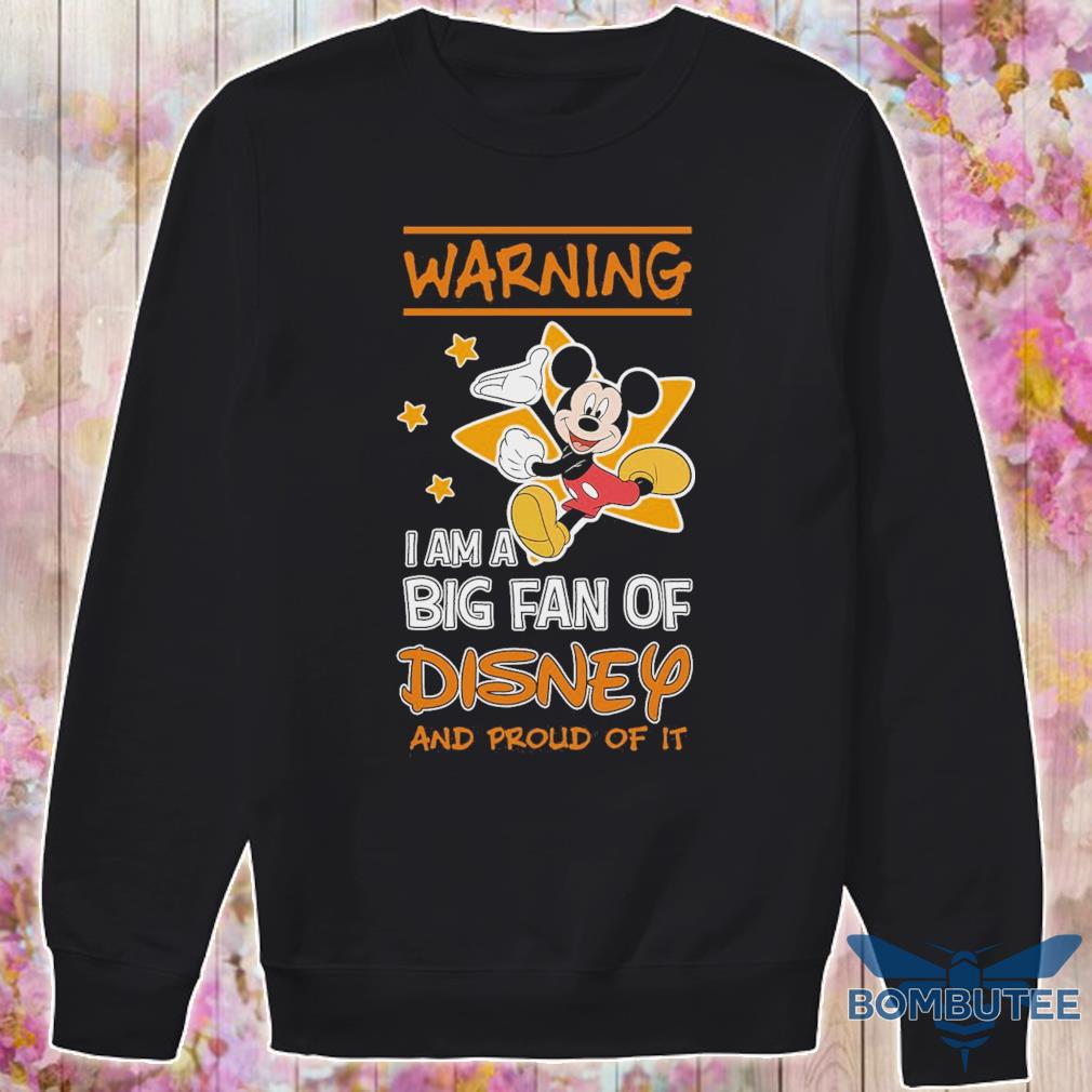 Mickey Mouse warning i am a big fan of Disney and proud of it s -sweater