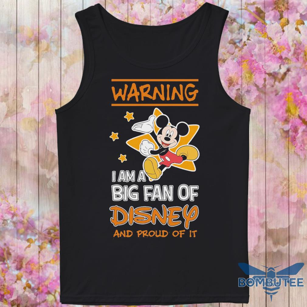 Mickey Mouse warning i am a big fan of Disney and proud of it s -tank top