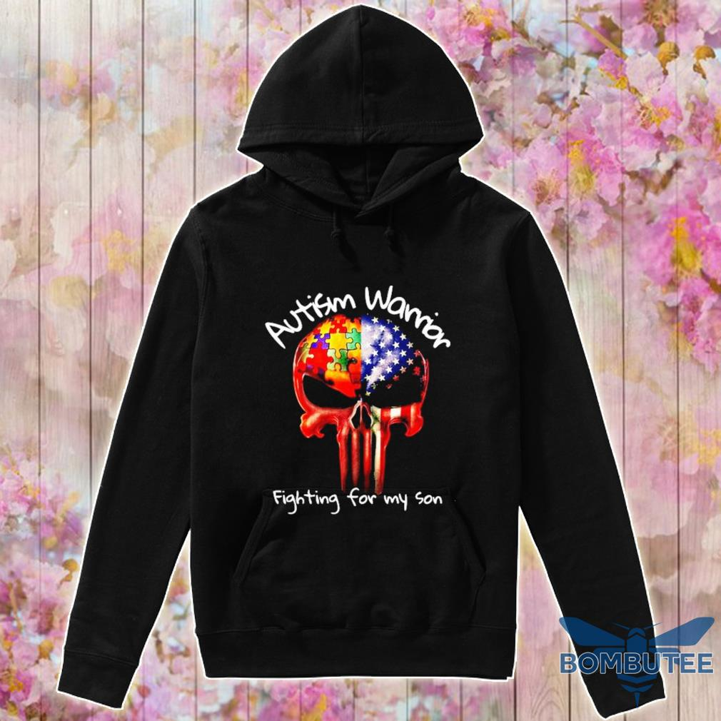 Skull Autism warrior fighting for my son s -hoodie