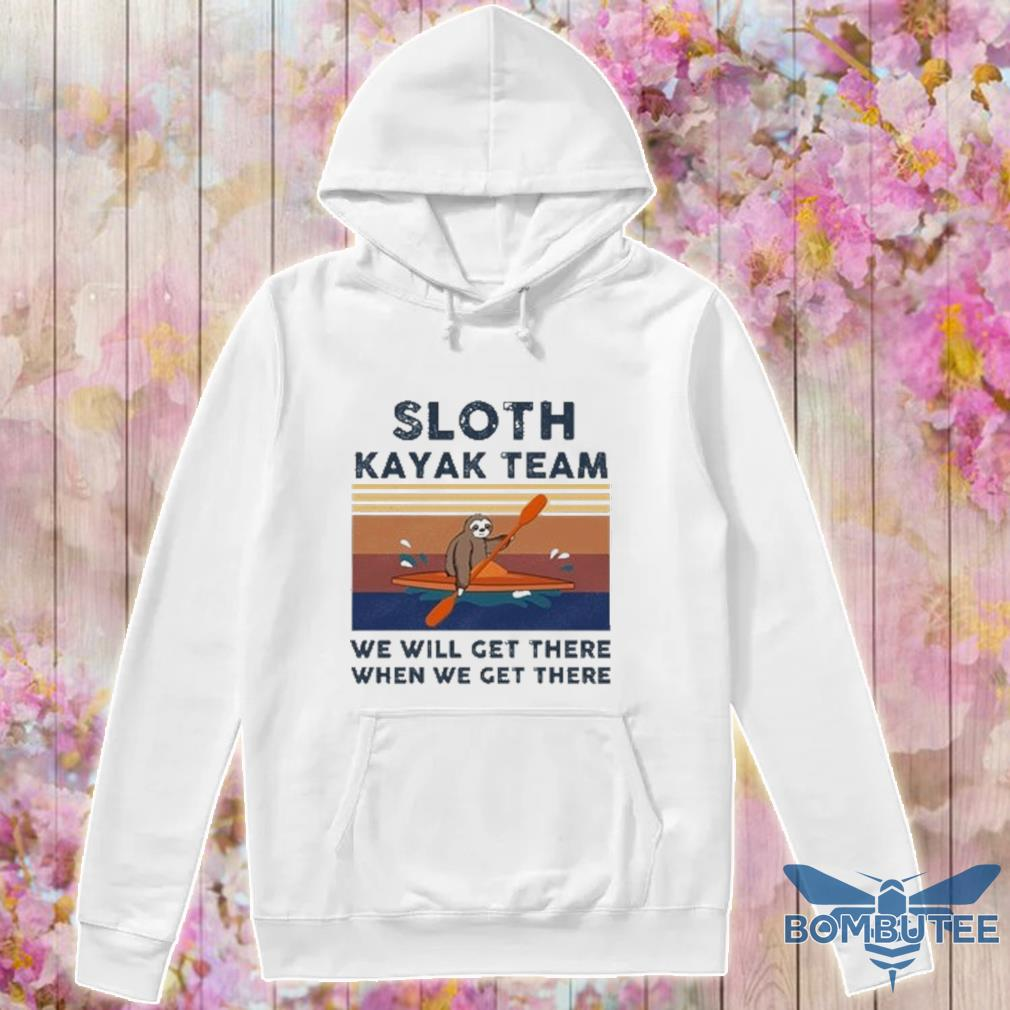 Sloth kayak team we will get there when we get there vintage s -hoodie