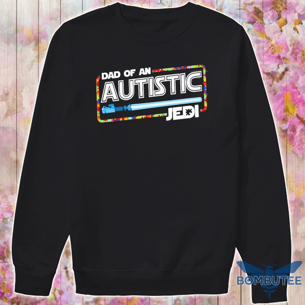 Star War Dad of an Autistic Jedi s -sweater