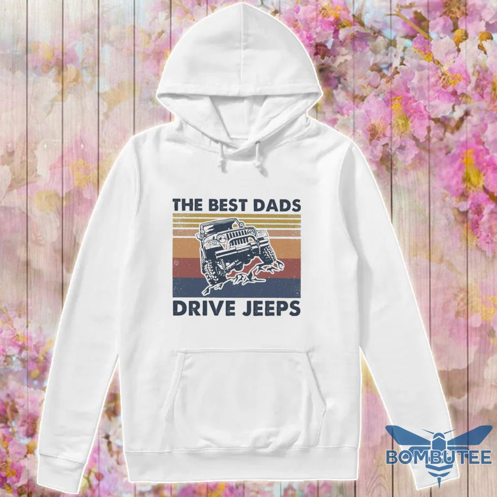 The best Dads Drive jeeps vintage s -hoodie