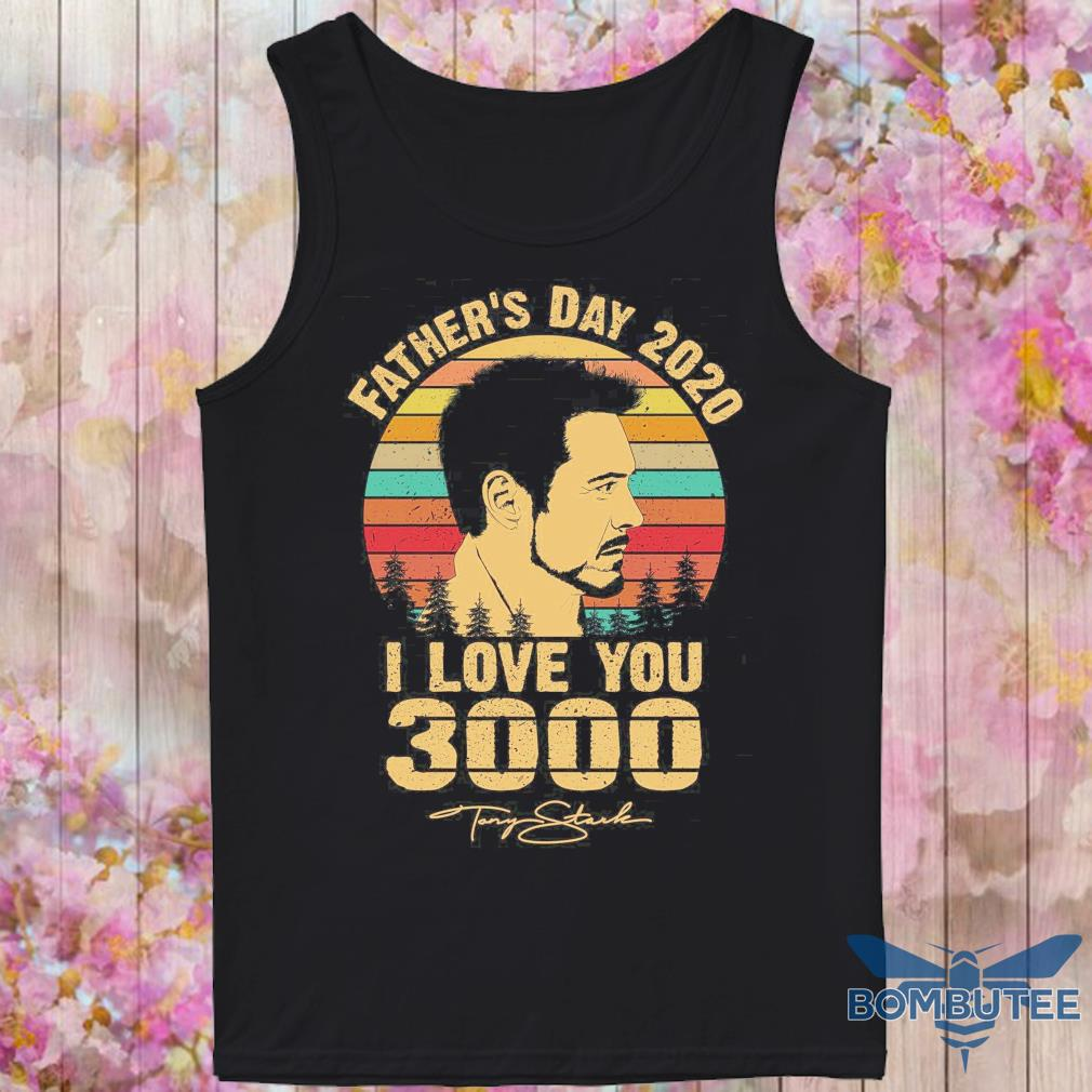 Tony Stank Father's day 2020 i love you 3000 signature vintage s -tank top