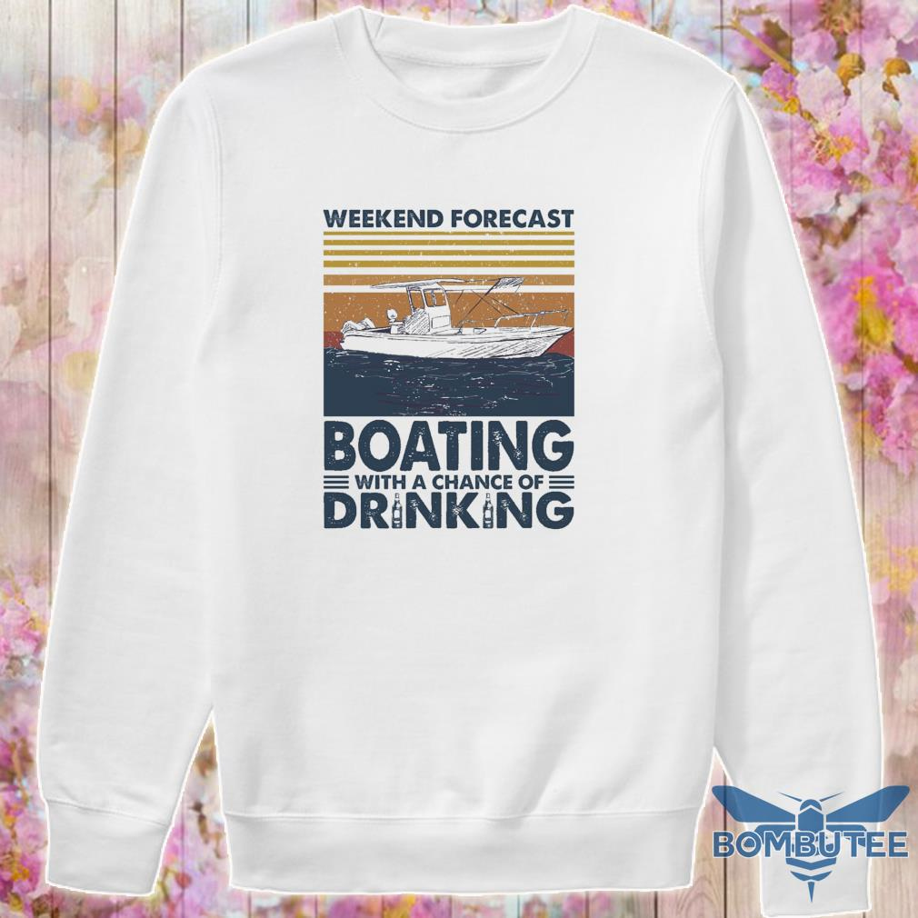 Weekend forecast Boating with a chance of Drinking vintage s -sweater