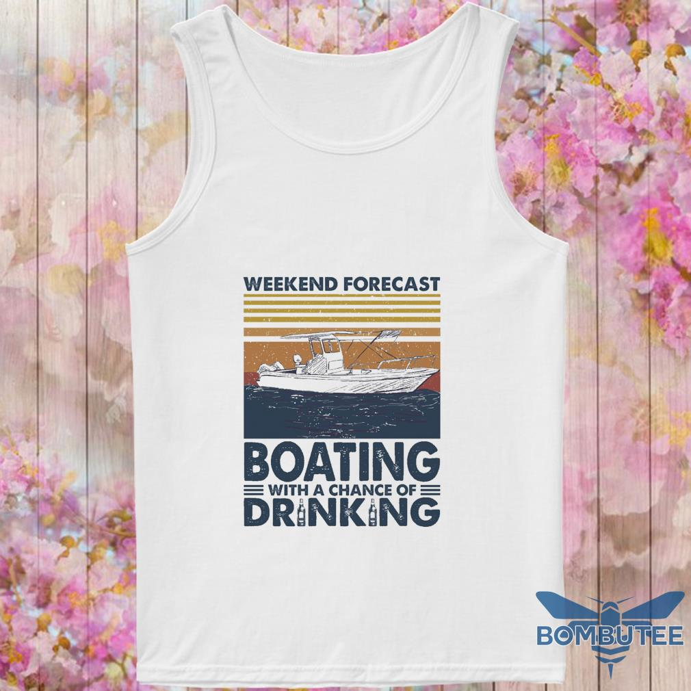 Weekend forecast Boating with a chance of Drinking vintage s -tank top