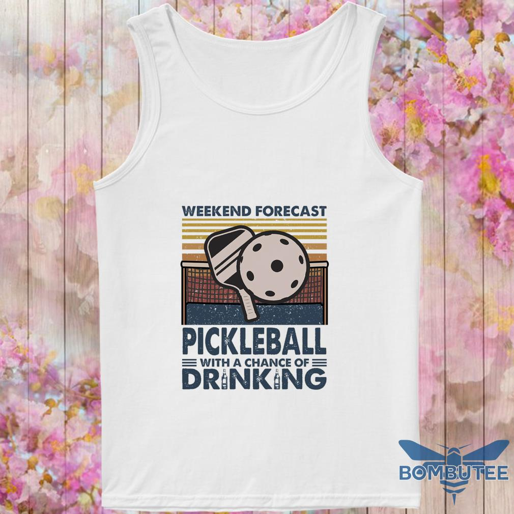 Weekend forecast Pickleball with a chance of Drinking vintage s -tank top