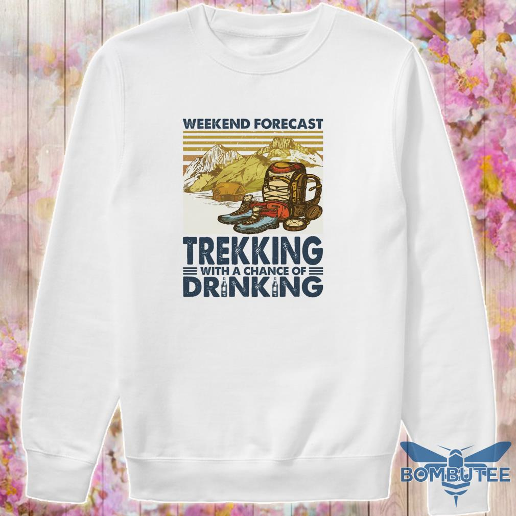 Weekend forecast Trekking with a chance of Drinking vintage s -sweater