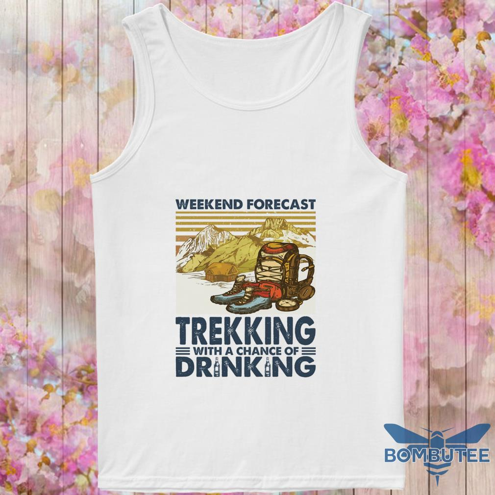 Weekend forecast Trekking with a chance of Drinking vintage s -tank top