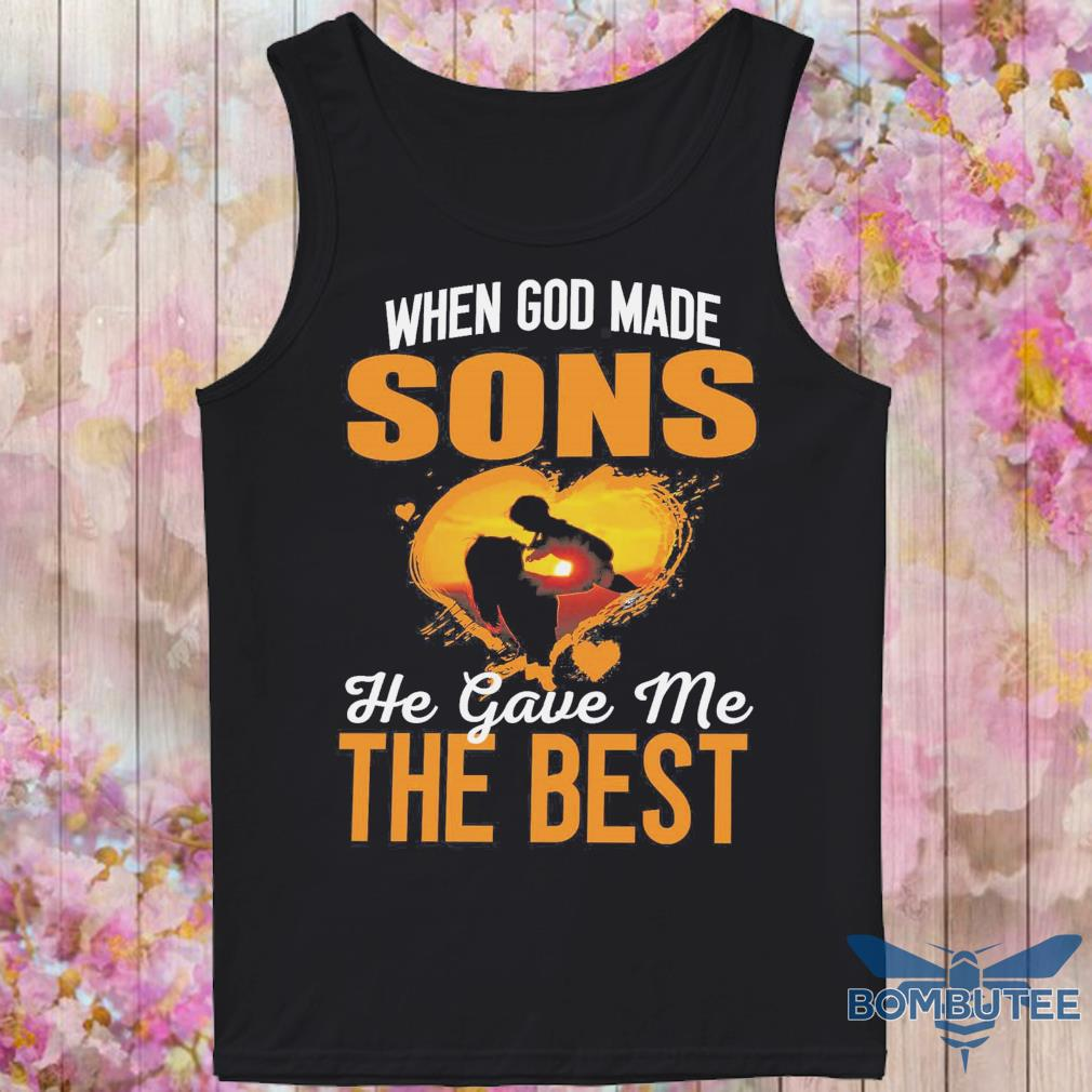 When god made Sons he gave me the best s -tank top