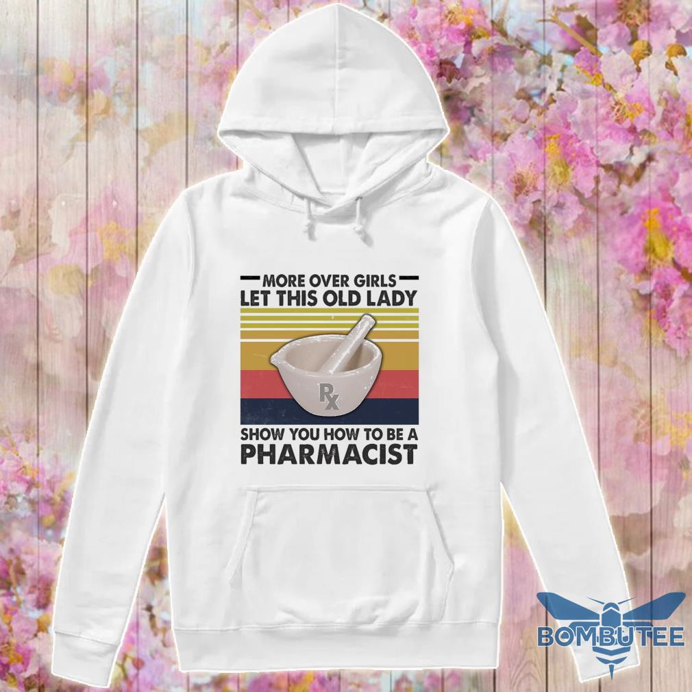 Move over Girls let this old lady show you how to be a Pharmacy technician vintage s -hoodie