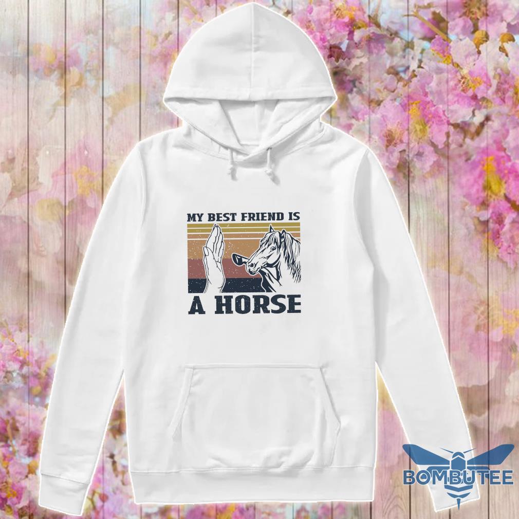 My best friend My Child Is A Horse sweat vintage s -hoodie