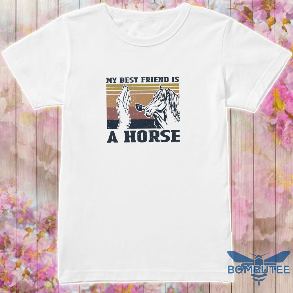 My best friend My Child Is A Horse sweat vintage shirt