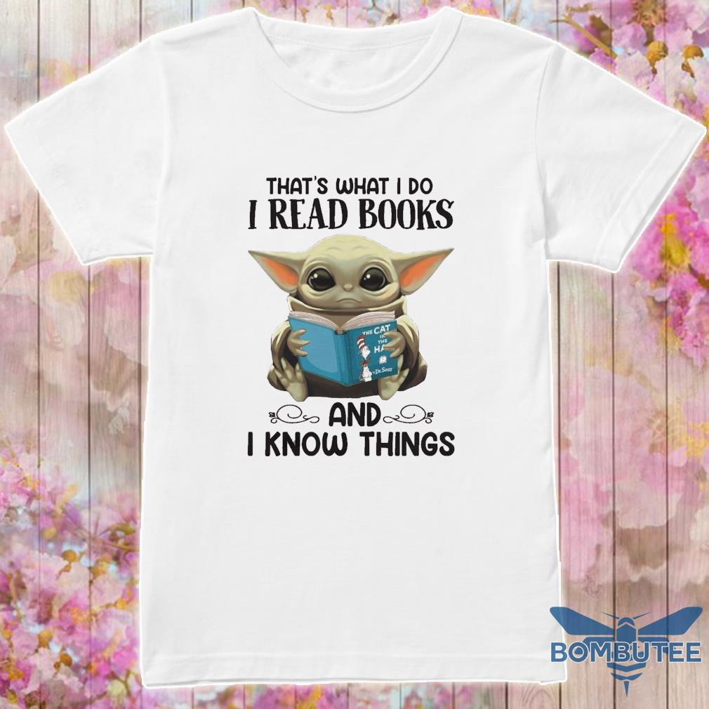 Baby Yoda That's what I do I read books and I know things shirt