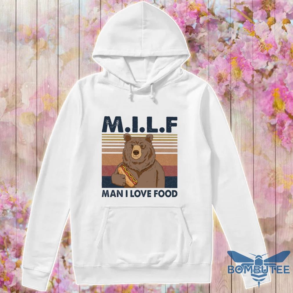 Bear M I L F Man I love food vintage s -hoodie