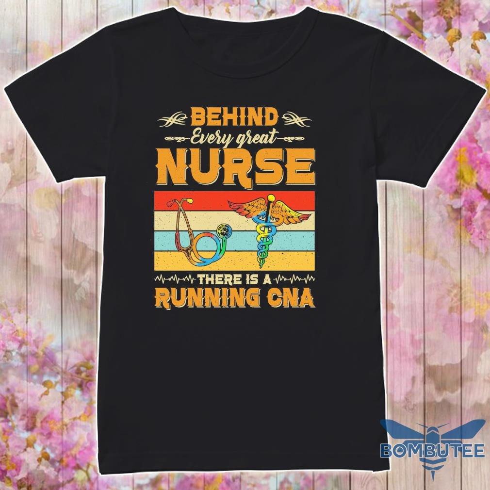 Behind every great Nurse there is a Running CNA vintage shirt