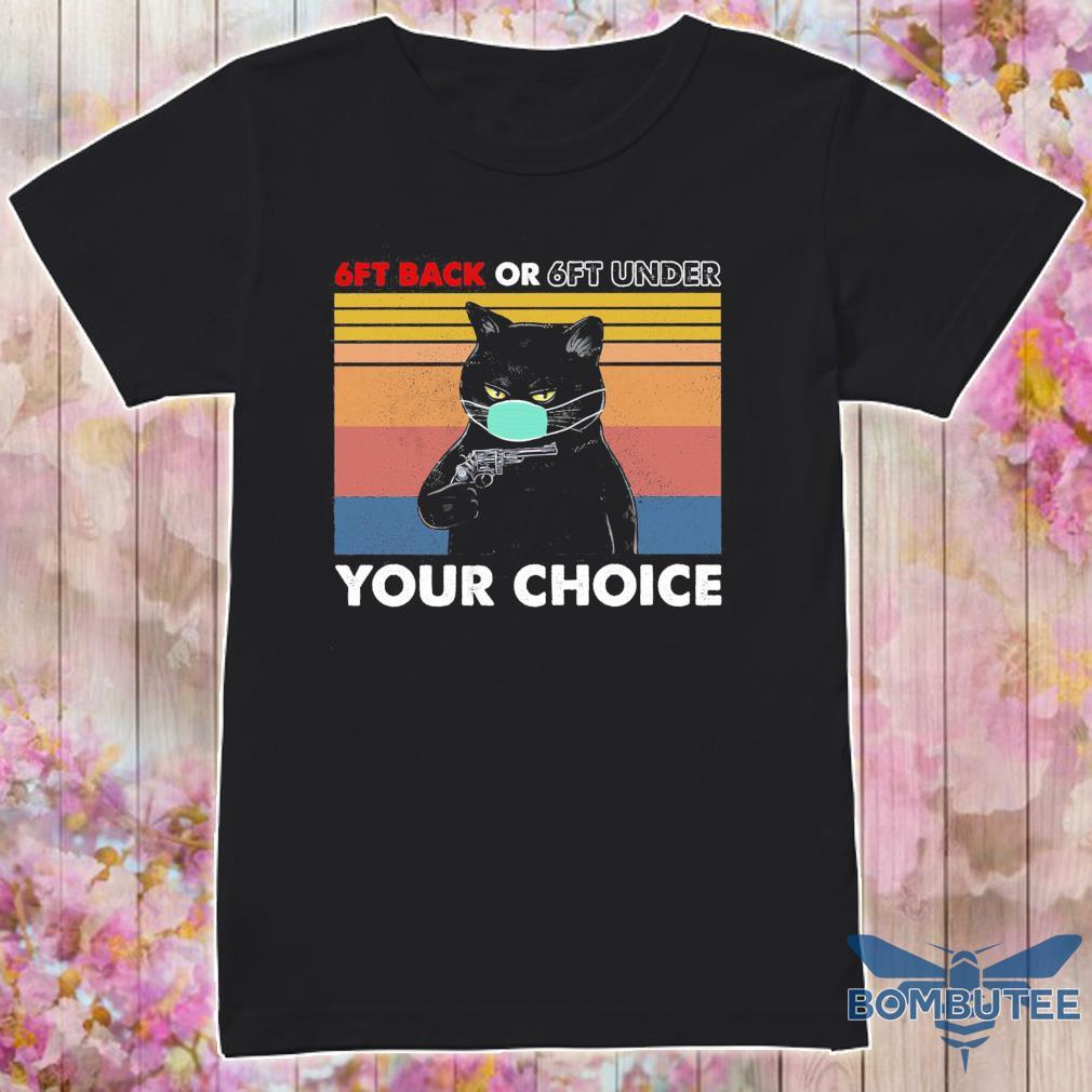Black cat face mask gun 6ft back or 6ft under Your choice vintage shirt