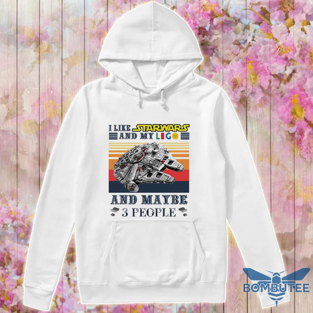 I Like Star Wars And My Lego And Maybe 3 People Vintage s -hoodie