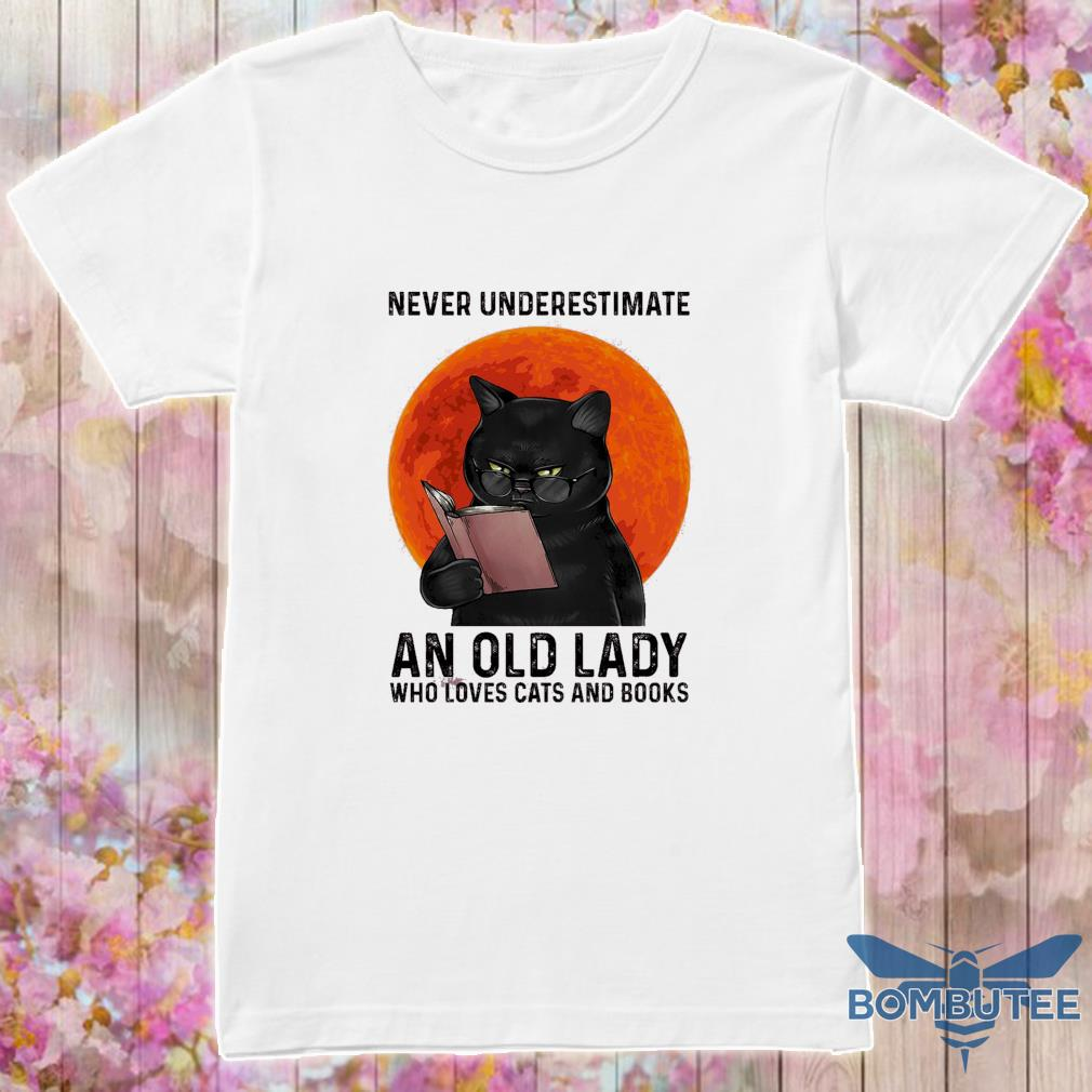 Never nnderestimate an old lady who loves cats and books shirt