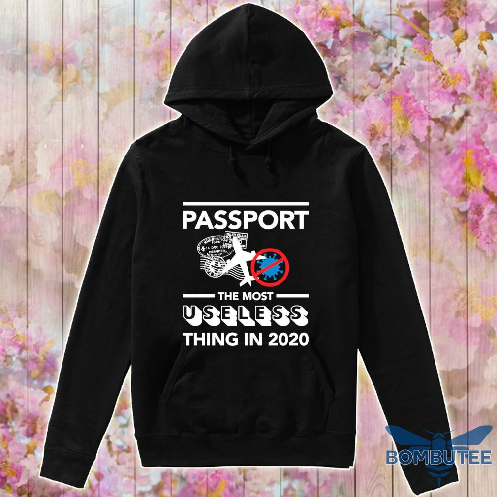 Passport the most useless thing in 2020 s -hoodie