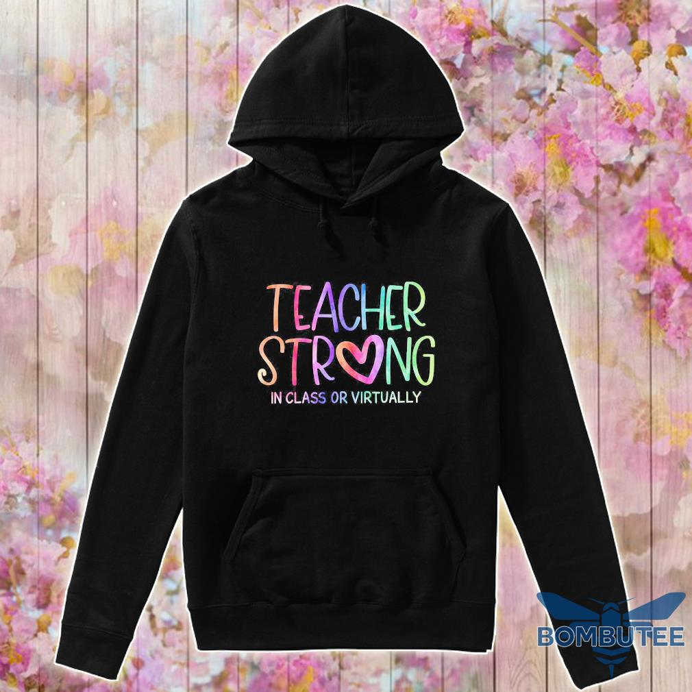 Teacher strong in class or virtually s -hoodie