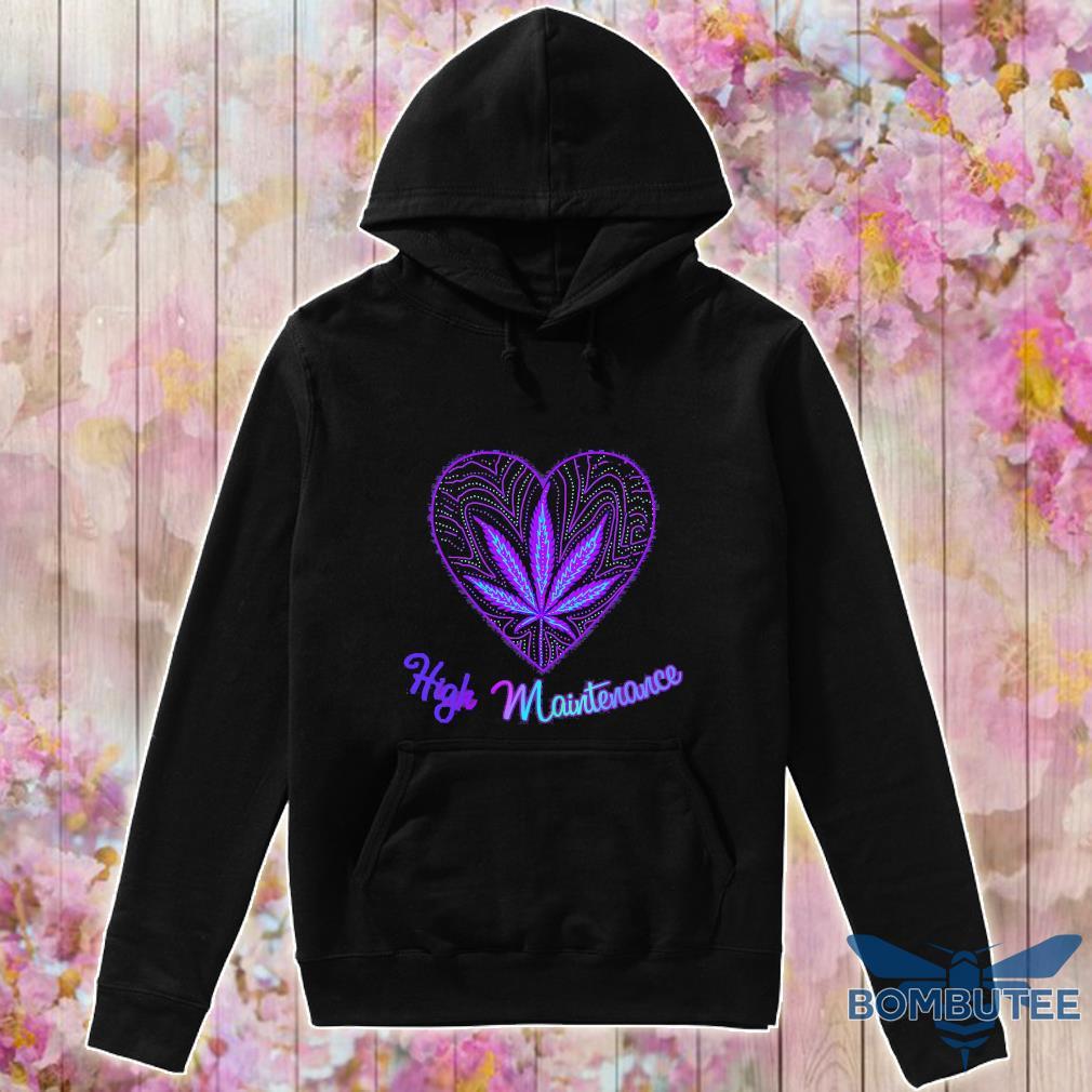 Weed heart high maintenance s -hoodie