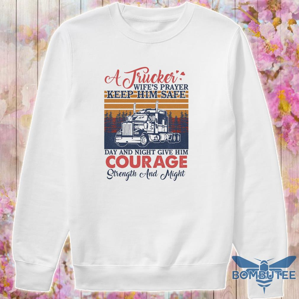 A Trucker wife's player keep Him safe day and night give Him Courage vintage s -sweater