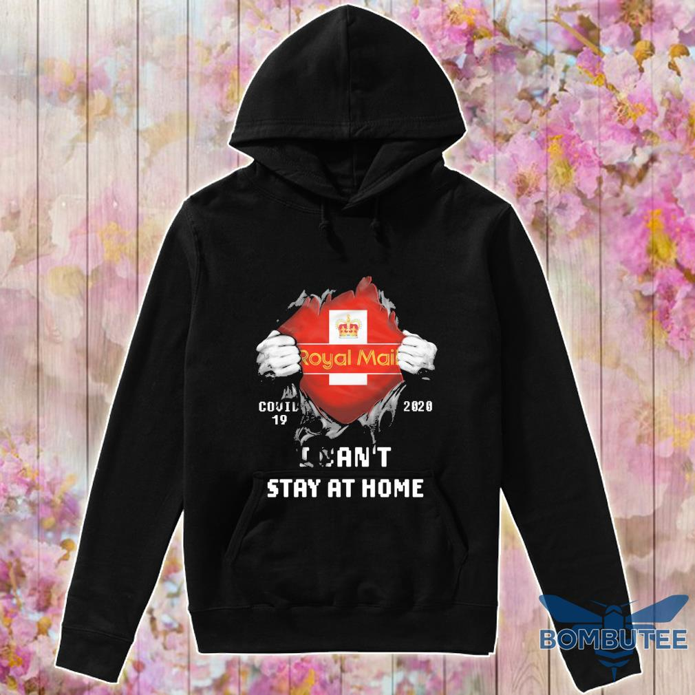 Blood inside Me Royal Mail Covid 19 2020 i can't stay at home s -hoodie