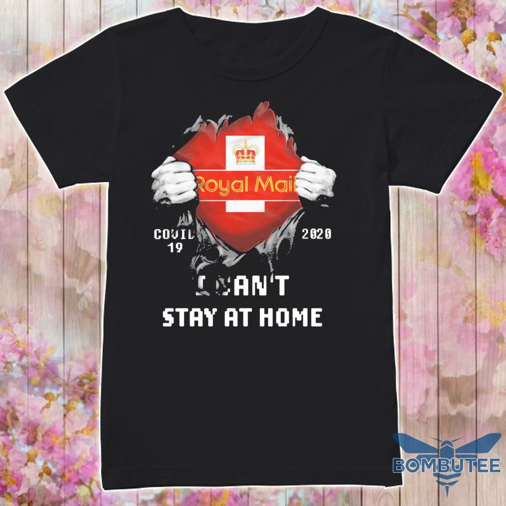 Blood inside Me Royal Mail Covid 19 2020 i can't stay at home shirt