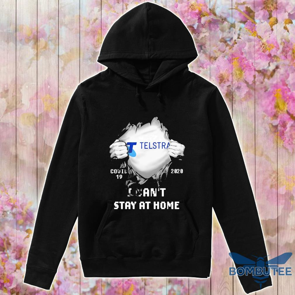 Blood inside Me Telstra Covid 19 2020 I can't stay at home s -hoodie
