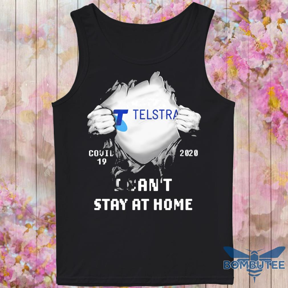 Blood inside Me Telstra Covid 19 2020 I can't stay at home s -tank top