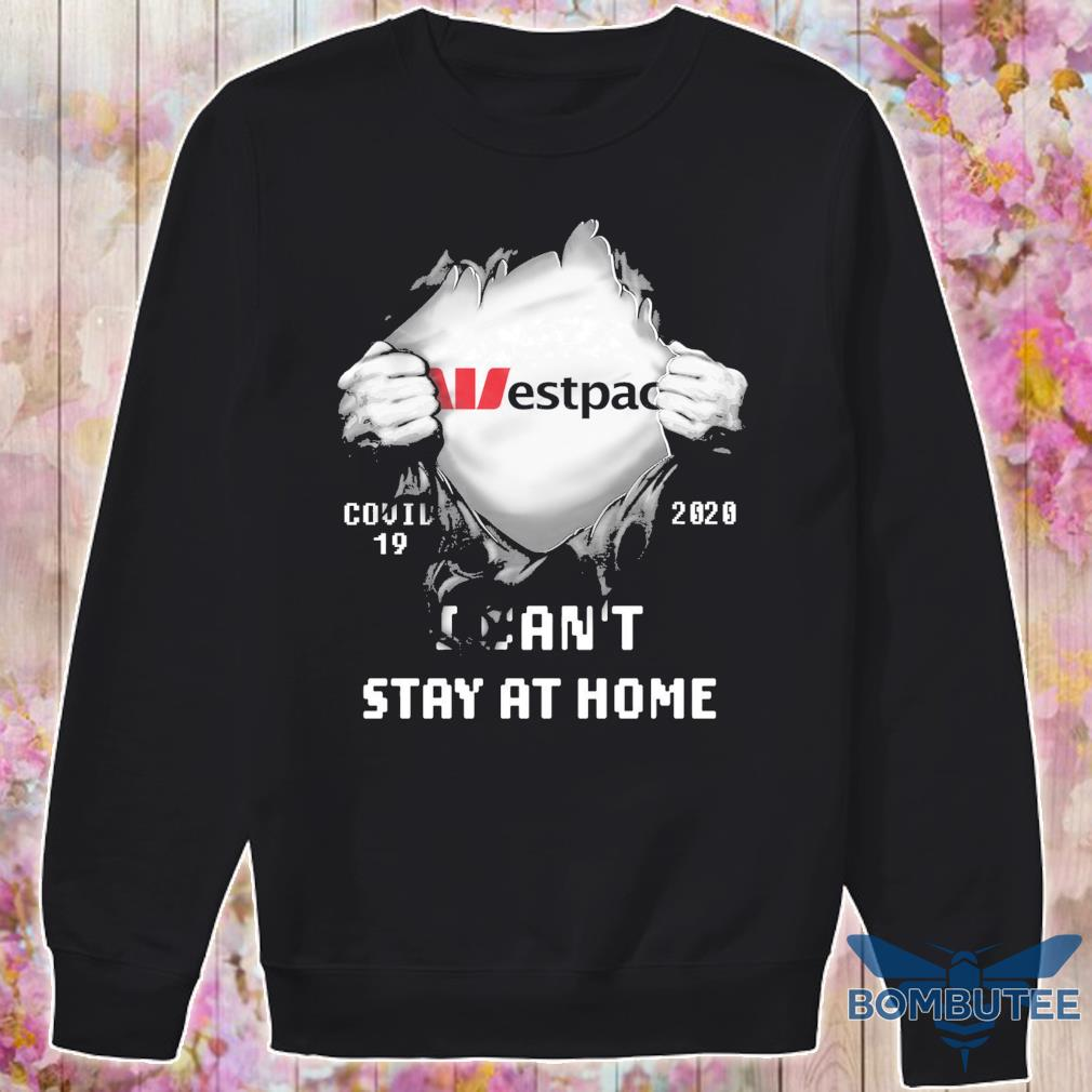 Blood inside Me Westpac Covid 19 2020 I can't stay at home s -sweater