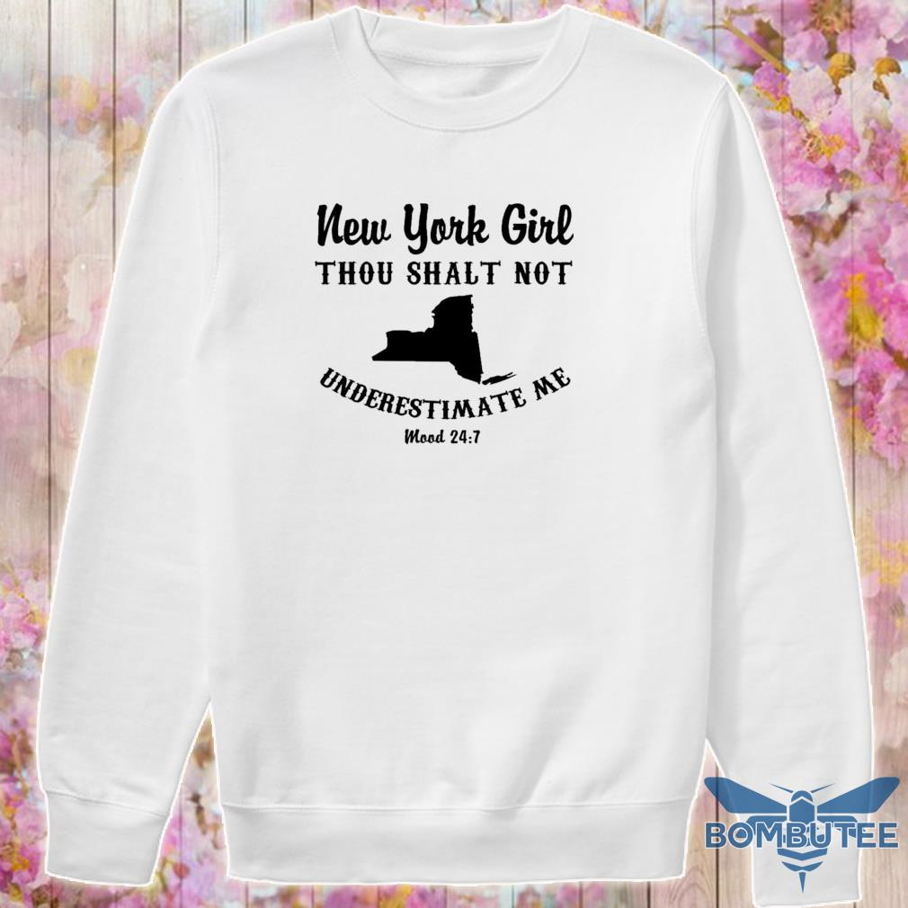 New York Girl thou shalt not underestimate Me mood 24 7 s -sweater