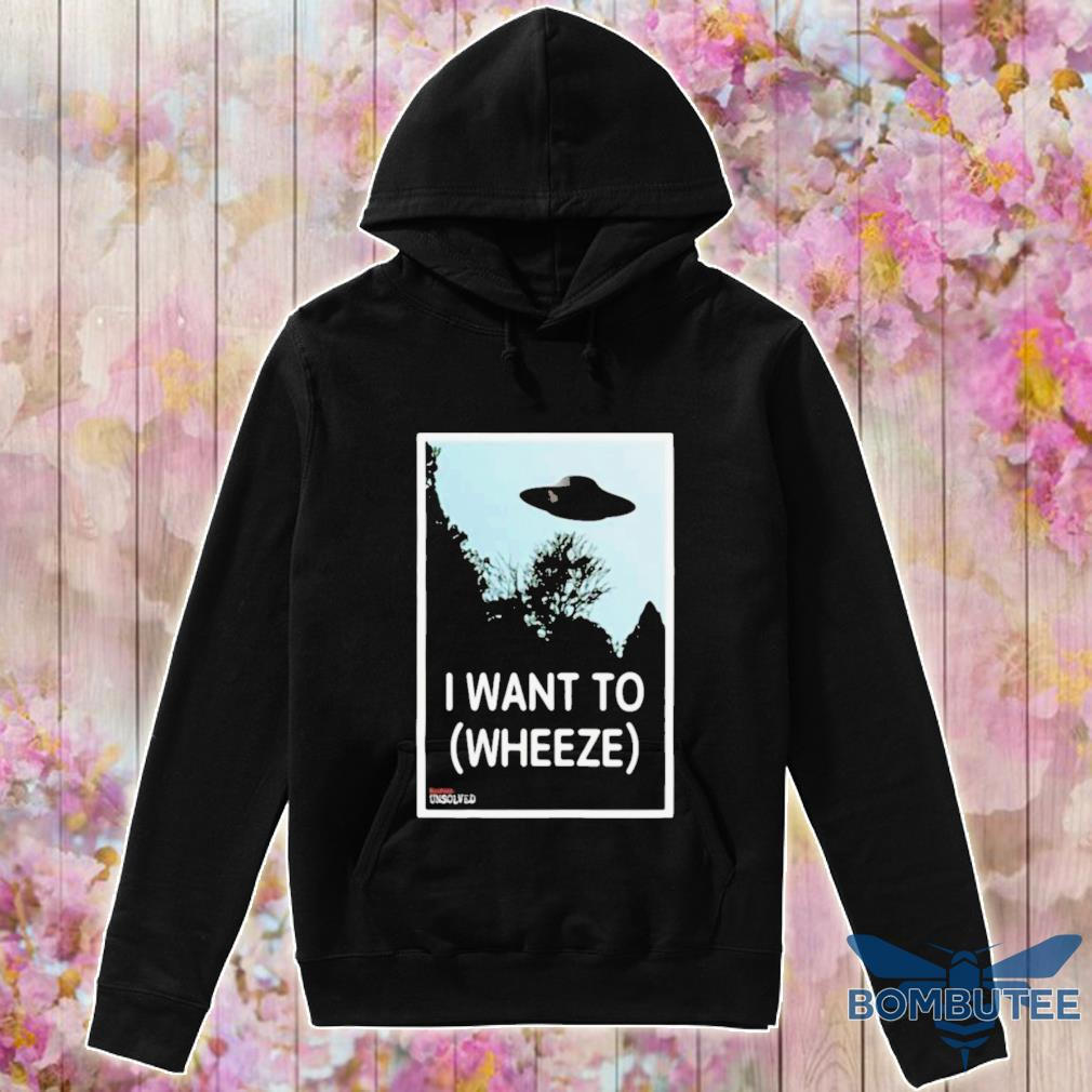 Official Alien I Want To Wheeze Shirt -hoodie